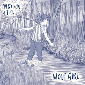Wolf Girl - Every Now & Then LP