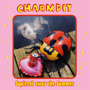 Charmpit - Squirrel Away the Summer TAPE