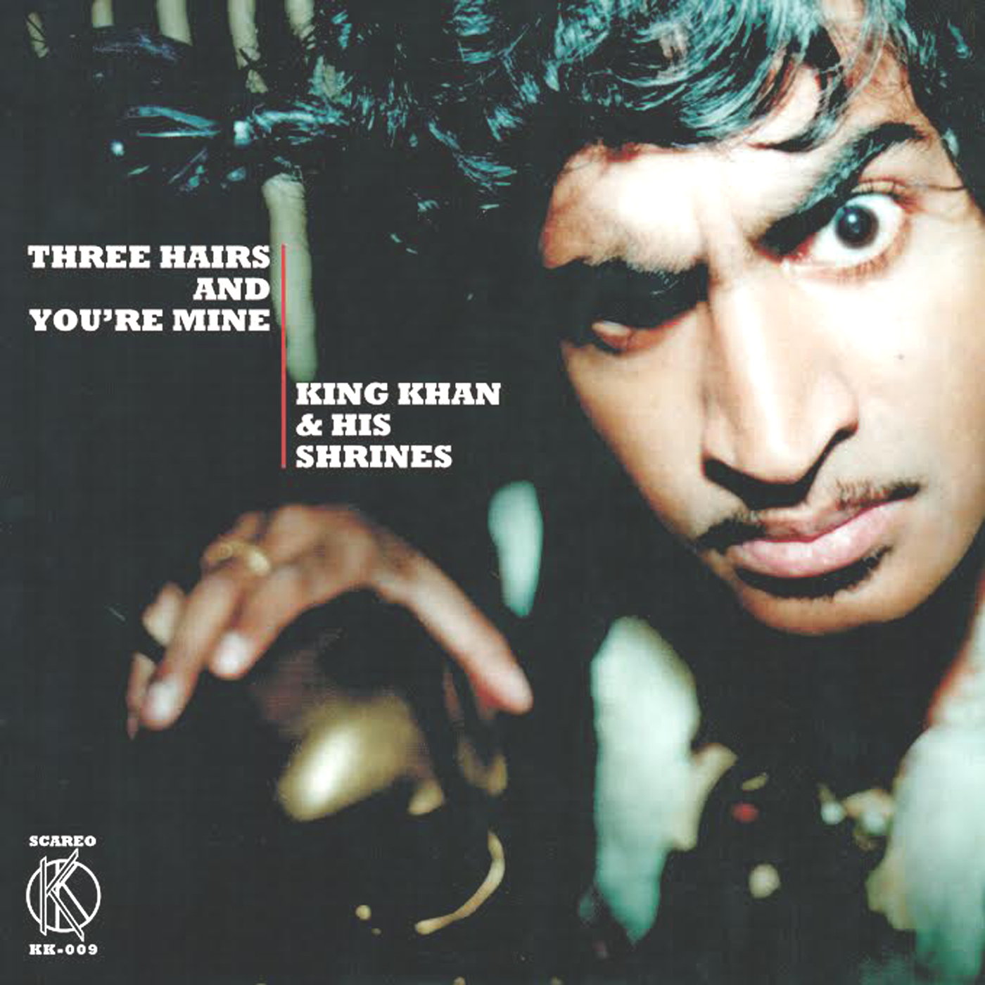 King Khan & The Shrines - Three Hairs And You're Mine