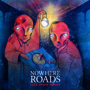 Nowhere Roads-Toil Every Second
