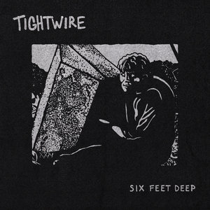 Tightwire - Six Feet Deep LP