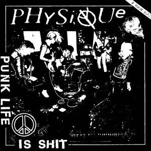 Physique - Punk Life Is Shit LP
