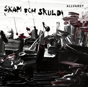 Allvaret - Skam Och Skuld LP