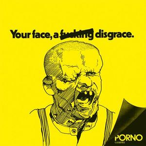 Porno Cassettes - Your Face, a Fucking Disgrace 7