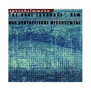 RLW / THE OVAL LANGUAGE / DAS SYNTHETISCHE MISCHGEWEBE - sprechzimmern CD