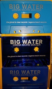 Big Water - Drink More Water (LAST 6!! mailorder)