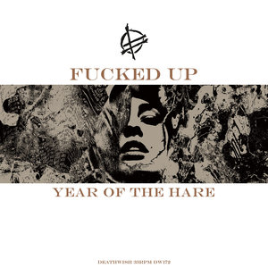 Fucked Up - Year of the Hare 12