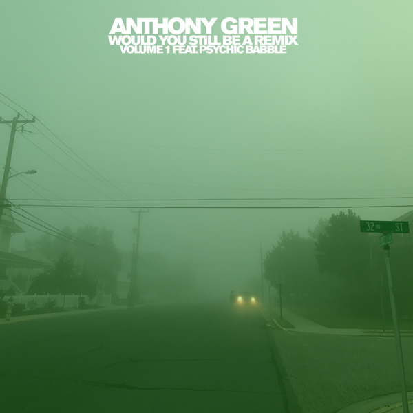 Memory Music Anthony Green Would You Still Be A Remix