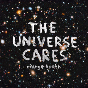Orange Tooth - The Universe Cares