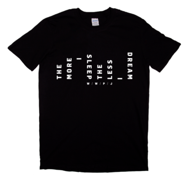 More I Sleep T-shirt