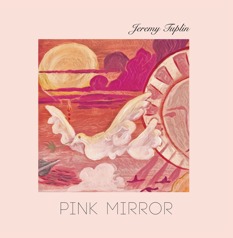 Jeremy Tuplin - Pink Mirror LP/CD
