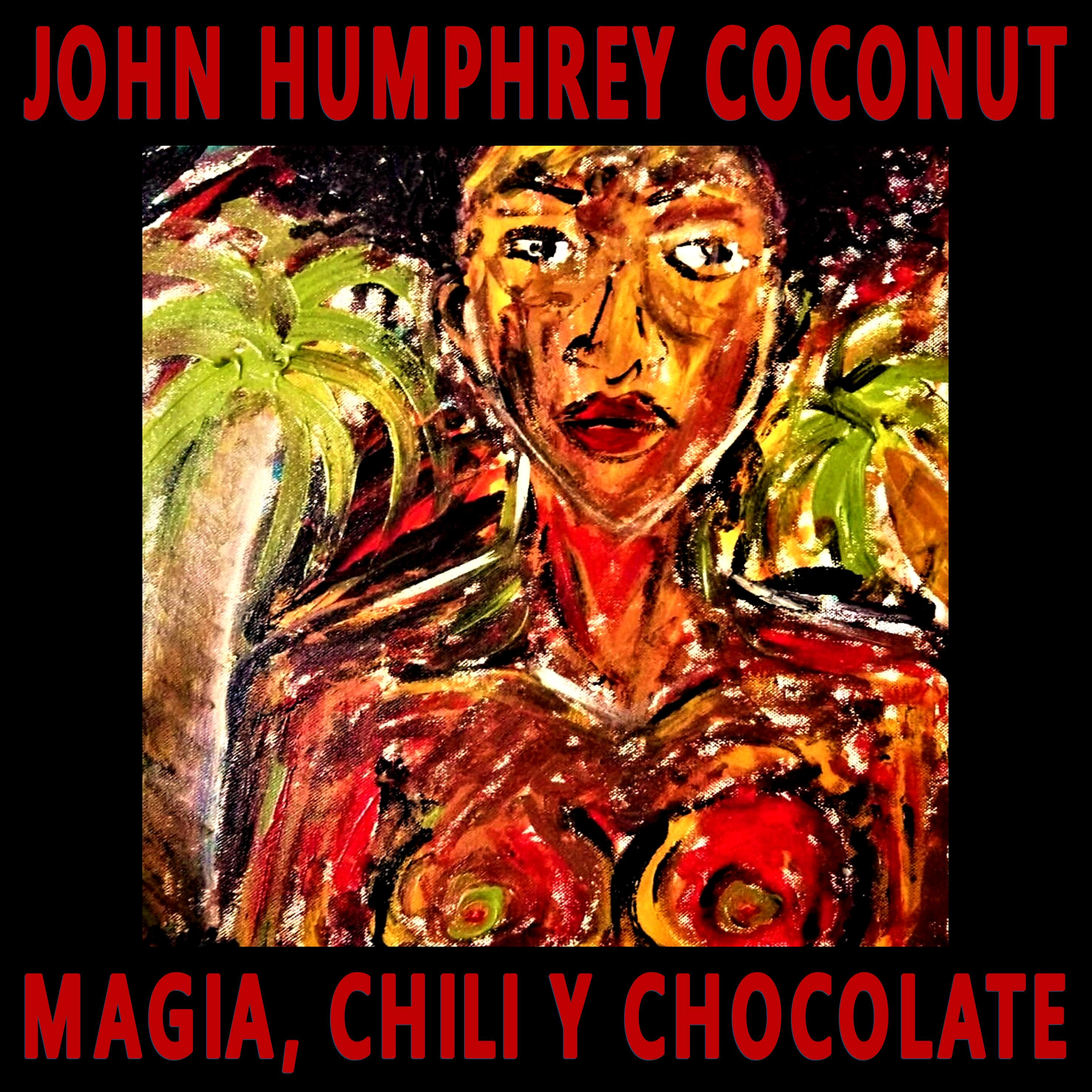 John Humphrey Coconut · Magia, Chili y Chocolate