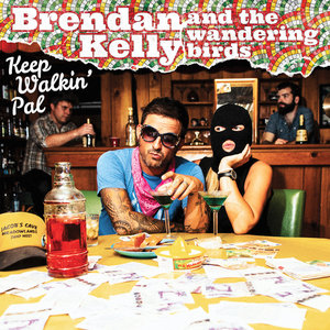 Brendan Kelly and the Wandering Birds - Keep Walking' Pal LP