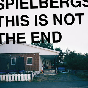 Spielbergs - This Is Not The End LP