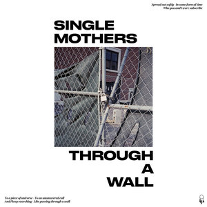 Single Mothers - Through a Wall LP