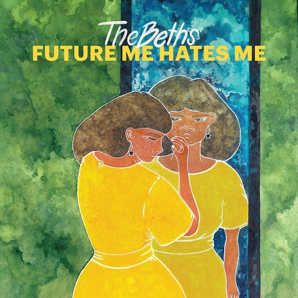 Beths - Future Me Hates Me LP