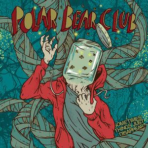 Polar Bear Club - Sometimes Things Just Disappear LP