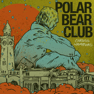 Polar Bear Club - Chasing Hamburg LP