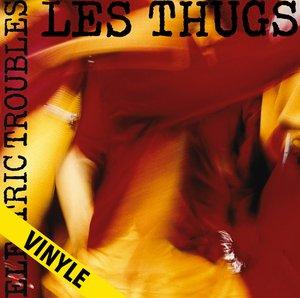 Les Thugs - Electric troubles