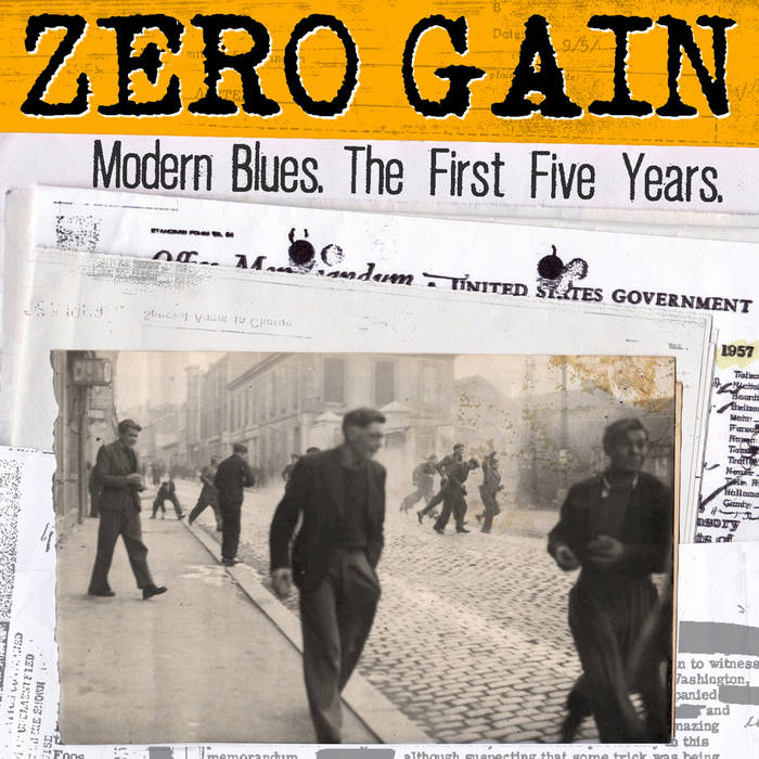 Zero Gain - modern blues, the first five years