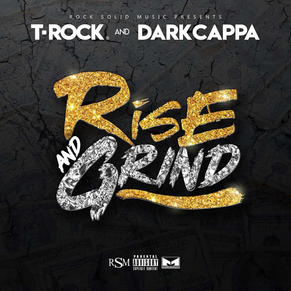 T-Rock & Dark Cappa - Rise and Grind