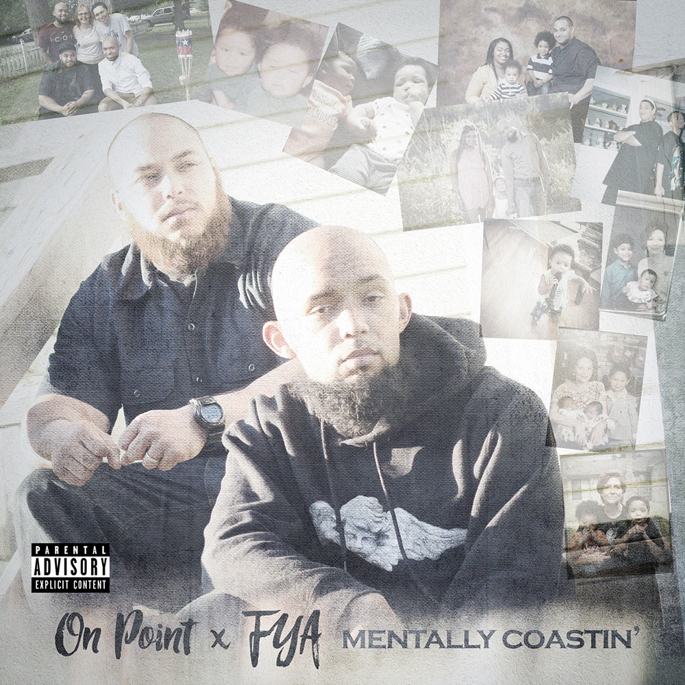 On Point & FYA - Mentally Coastin'