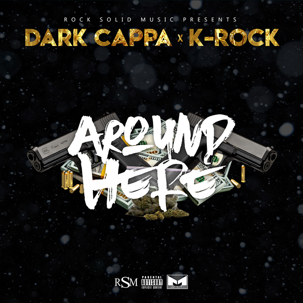 K-Rock & Dark Cappa - Around Here