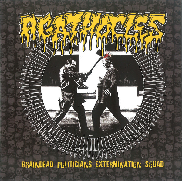 Agathocles / Sete Star Sept ‎– Braindead Politicians Extermination Squad / Tribute To Agathocles (7'')