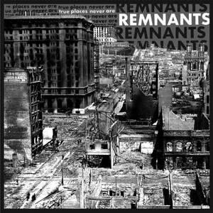 Remnants-True places Never are lp