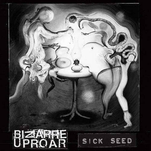 Bizarre Uproar & Sick Seed – Split 7''