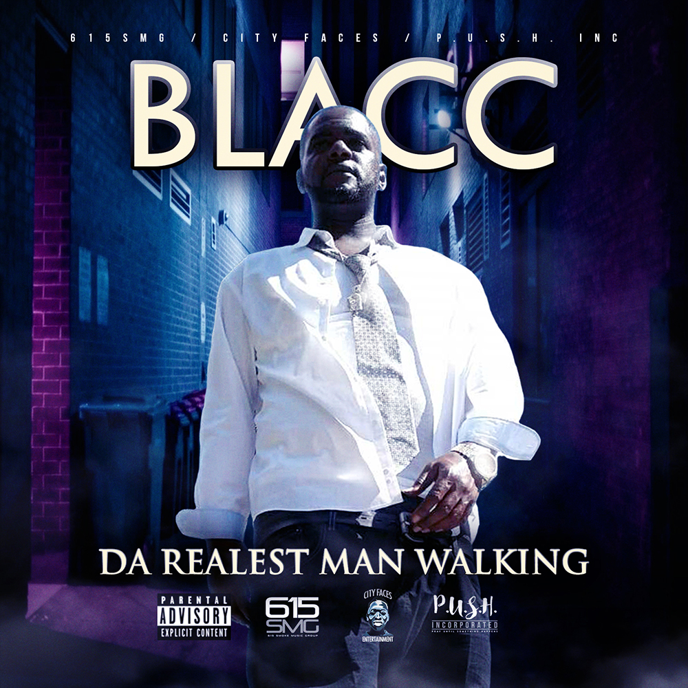 Blacc - Da Realest Man Walking