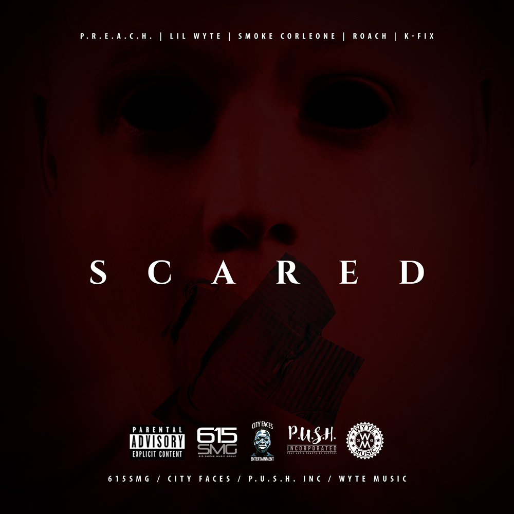 Lil Wyte - Scared (feat. Smoke Corleone, Roach, P.R.E.A.C.H. & K-Fix)