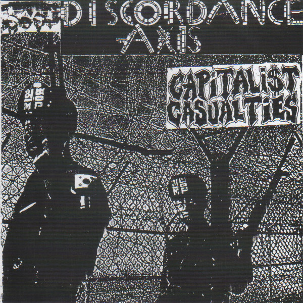 Discordance Axis / Capitalist Casualties - split 7