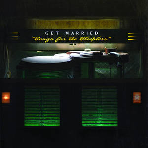 Get Married - Songs For The Sleepless