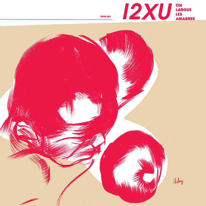 12XU - On Largue Les Amarres