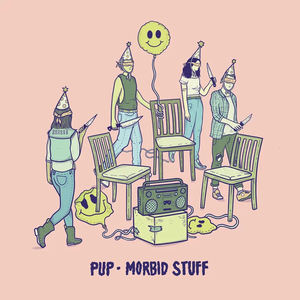 PUP - Morbid Stuff LP / CD