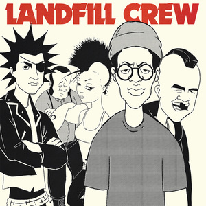 Landfill Crew - Self-Titled 2x7