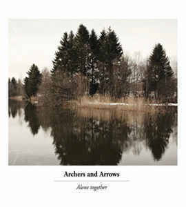 Archers And Arrows - Alone Together