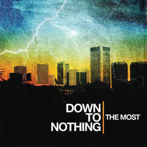 Down To Nothing ‎– The Most