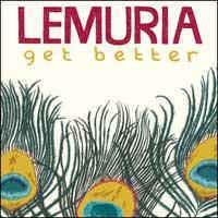 Lemuria – Get Better