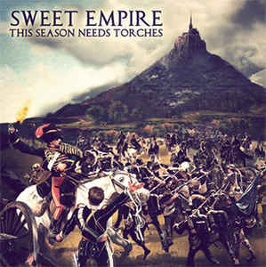 Sweet Empire ‎– This Season Needs Torches