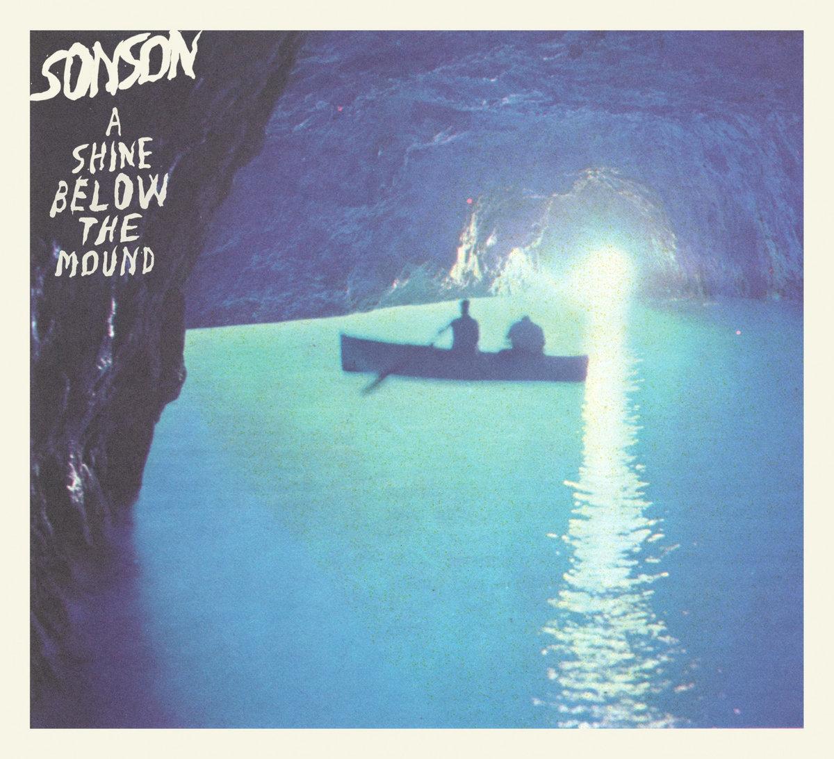 SONSON - A Shine Below The Mound