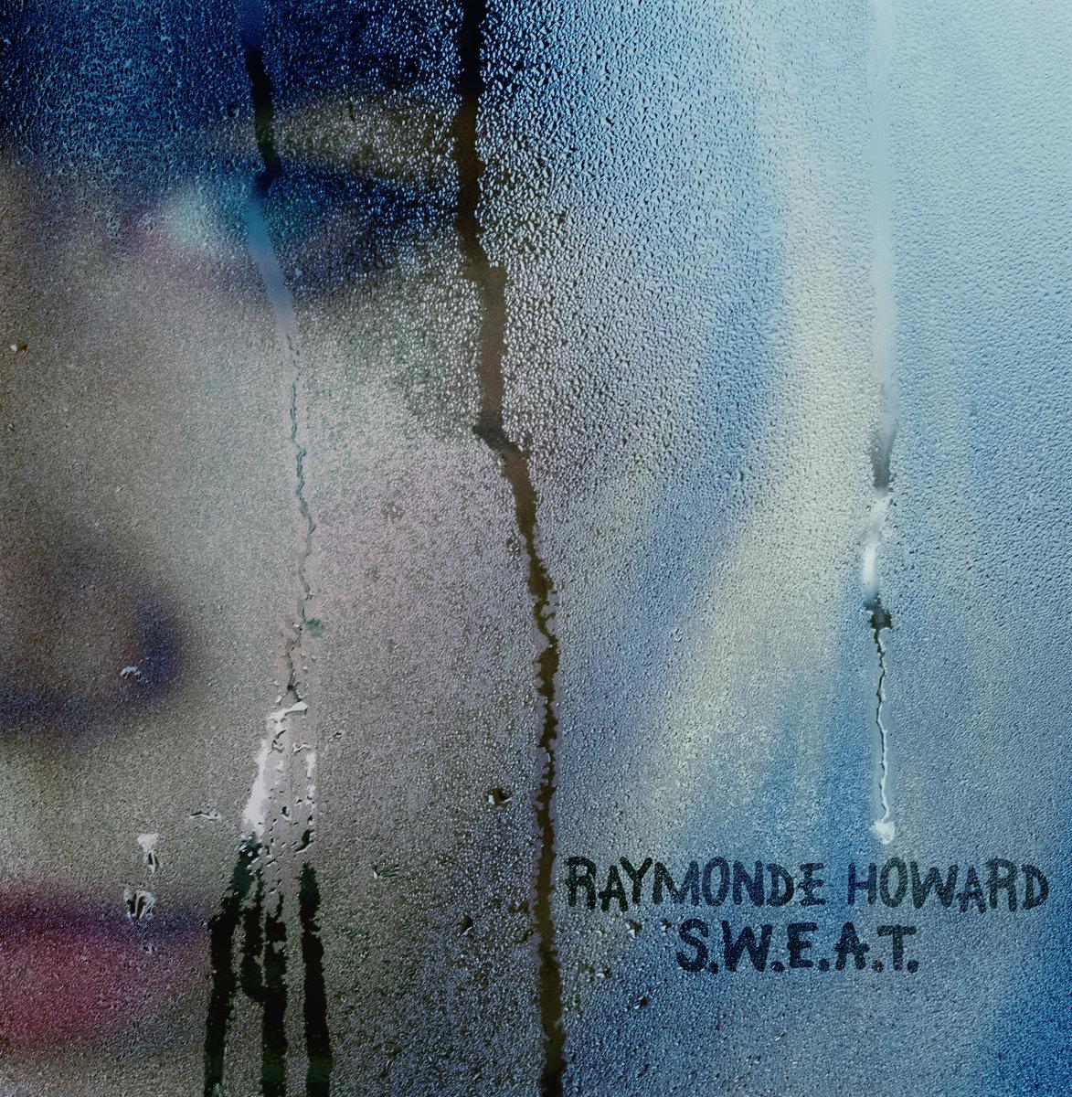 RAYMONDE HOWARD - S.W.E.A.T