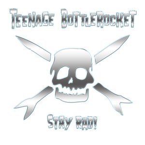Teenage Bottlerocket - Stay Rad LP