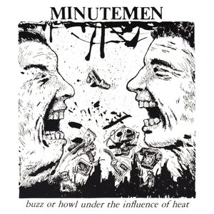 Minutemen - Buzz or Howl Under the Influence of Heat LP