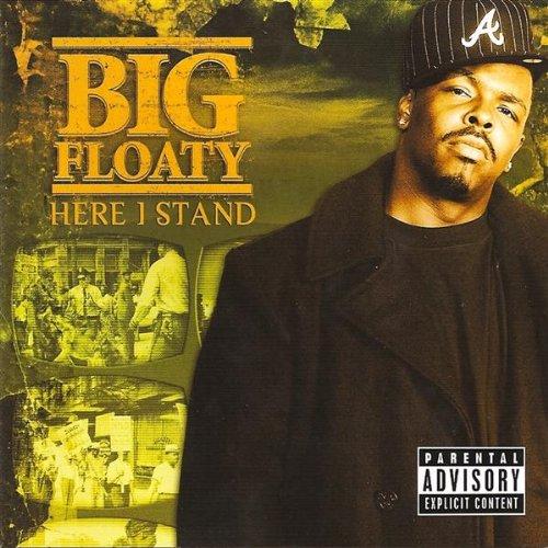 Big Floaty - Here I Stand