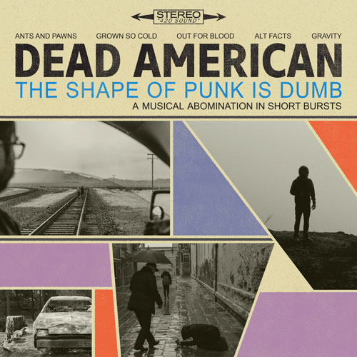 Dead American - The Shape of Punk is Dumb lp (Pre Order)