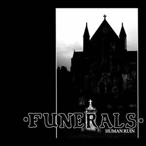 FUNERALS - HUMAN RUIN