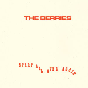 The Berries - Start All Over Again LP
