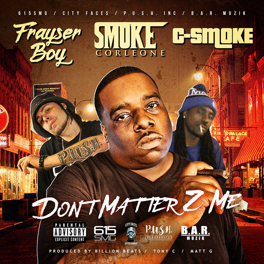 Frayser Boy, Smoke Corleone & C-Smoke - Don't Matter 2 Me
